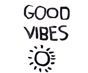 good vibes, quote, and vibes image