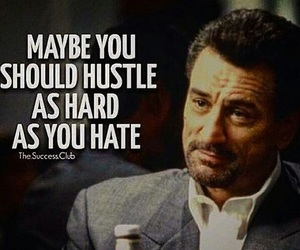 hate, hustle, and quotes image