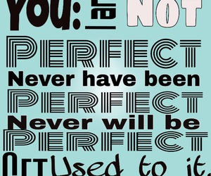 life goes on, i am not perfect, and i am human image
