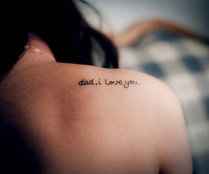dad, tattoo, and I Love You image
