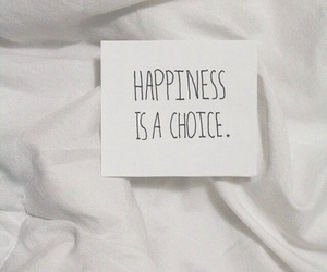 happiness, choice, and quotes image