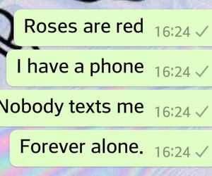 forever alone and nobody texta me image