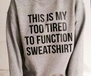 fashion, sweatshirt, and tired image