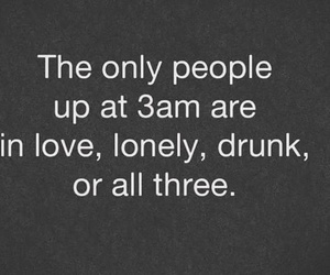 lonely, drunk, and love image