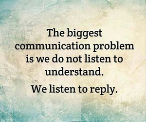 quotes, communication, and listen image