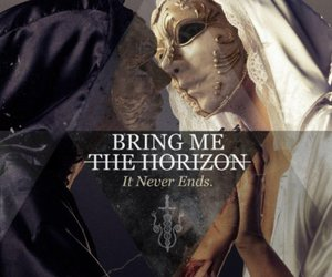 bring me the horizon, bmth, and it never ends image