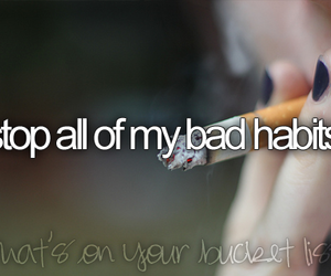 habits, bad, and before i die image