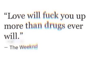quotes, love, and drugs image