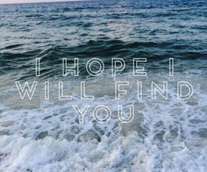 find, you, and hope image