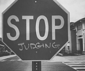 stop, judging, and black and white image
