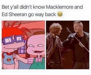macklemore, ed sheeran, and funny image