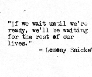 quotes, life, and lemony snicket image