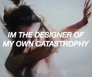 quotes, grunge, and catastrophy image