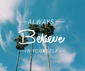 quote, believe, and palm trees image