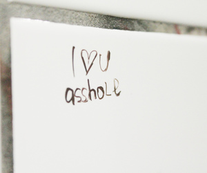 asshole, text, and I Love You image
