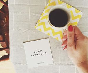 coffee, quotes, and begin anywhere image