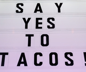 tacos, food, and yes image