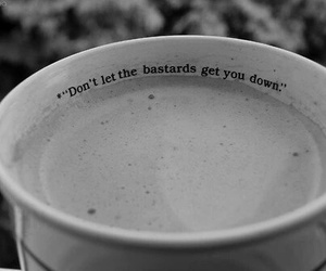 quote, coffee, and bastard image