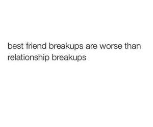 break up, quotes, and friends image