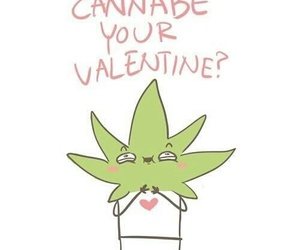 valentine, cannabis, and weed image
