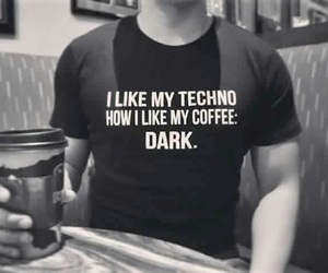coffee, dark, and techno image