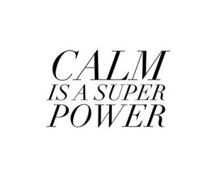 calm, power, and life image