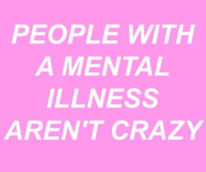 mental illness, crazy, and quote image
