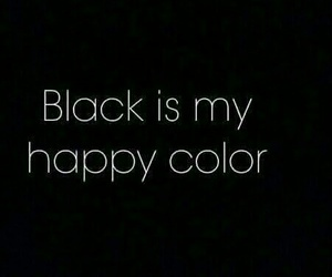 black, its black, and the happy color image