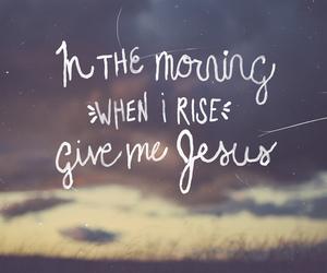 jesus, faith, and morning image