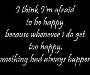 quotes, sad, and afraid image