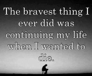 brave, life, and die image