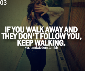 quotes, text, and walk away image