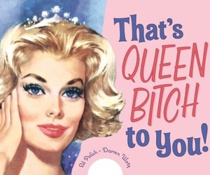 bitch, Queen, and quote image