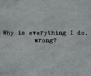 wrong, sad, and quotes image