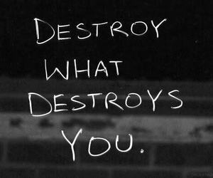 black, destroy, and quotes image