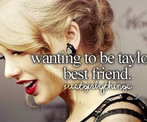Taylor Swift, best friends, and just girly things image
