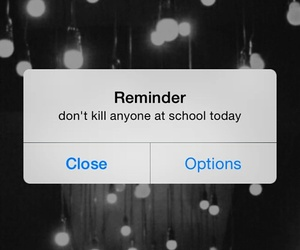 haters, kill, and school image