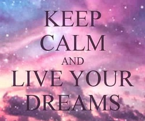 Dream, quotes, and keep calm image