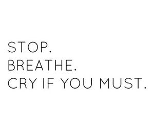 quotes, cry, and stop image