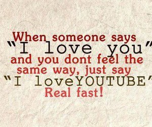 youtube, text, and I Love You image