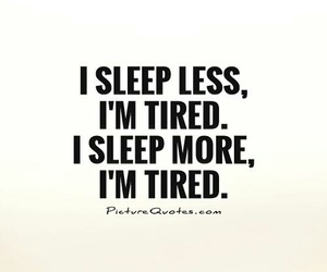 quote, sleep, and tired image