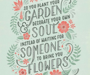 quote, flowers, and garden image
