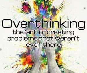 overthinking, quote, and problem image