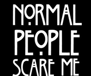coven, freak show, and normal people scare me image