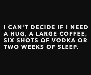 sleep, vodka, and hug image