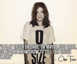 one tree hill, quote, and dare image