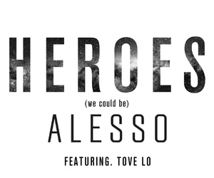 heroes, alesso, and tove lo image