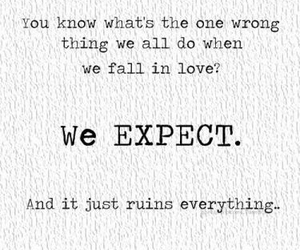 love, quotes, and expect image