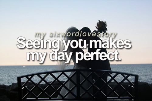 Just Seeing You Makes My Day Quotes Gowndressestrend