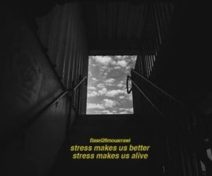 better, stressful, and black and white image
